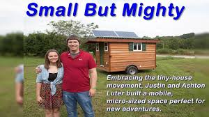 Tiny House Movement by Embracing The Tiny House Movement Justin And Ashton Luter Of