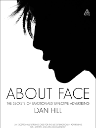 about face the secrets of emotionally effective advertising dan