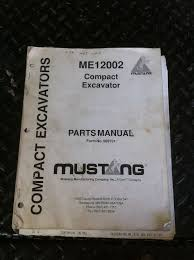 mustang manufacturing company inc mustang me12002 compact excavator illustrated parts manual ebay