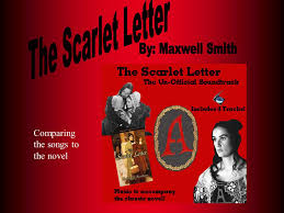the scarlet letter by maxwell smith comparing the songs to the