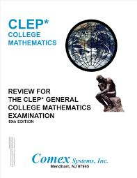 review for the clep general college mathematics comex staff