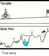 True Story Memes - your plan gods plan true story meme on esmemes com