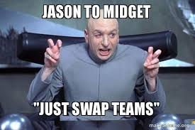 Meme Midget - jason to midget just swap teams dr evil austin powers make a meme