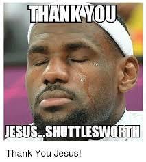 Thank You Jesus Meme - thankyou jesus shuttlesworth thank you jesus jesus meme on sizzle