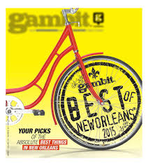 best of new orleans 2015 by gambit new orleans issuu