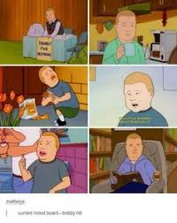 Bobby Hill Meme - king of the hill me and my son in the future tv and movies