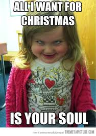I Want A Baby Meme - funny baby girl meme all i want for christmas is your soul photo