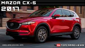 mazda cars and prices 2017 mazda cx 5 review rendered price specs release date youtube