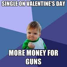V Day Memes - sunday gunday 8 valentines day gun memes that aim at the heart