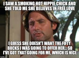 Hippie Woman Meme - so i got that goin for me which is nice meme imgflip