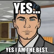 Archer Meme Generator - yes yes i am the best archer meme generator