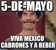 Memes 5 De Mayo - 5 de mayo don ramon feliz meme on memegen
