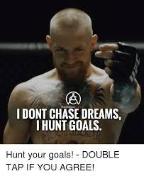 Chase Meme - ambition circle i dont chase dreams i hunt goals hunt your goals