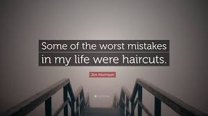 jim morrison quote u201csome of the worst mistakes in my life were