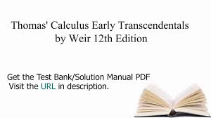 practice test bank for thomas u0027 calculus early transcendentals by