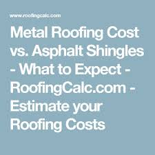 Estimating Shingles by Best 25 Roofing Costs Ideas On Metal Roof Cost
