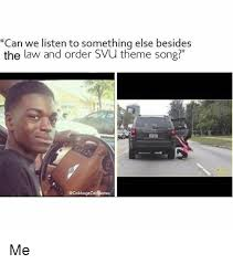 Law And Order Meme - can we listen to something else besides the law and order svu theme