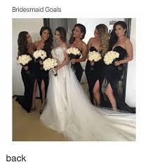 Bridesmaids Meme - bridesmaid goals back bridesmaids meme on me me