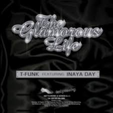 glamourous life the glamorous life by t funk feat inaya day on mp3 wav flac