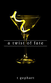 martini twist a twist of fate t gephart
