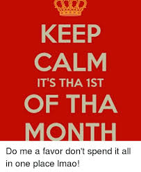 1st Of The Month Meme - 25 best memes about 1st of tha month 1st of tha month memes