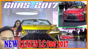 lexus lc 500 harga mobil keren new lexus lc500 2017 jalan jalan di giias 2017 youtube