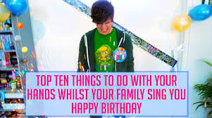 top ten things to do with your whilst your family sing you