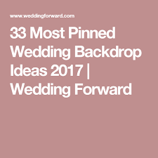 wedding backdrop ideas 2017 39 most pinned wedding backdrop ideas 2017 backdrops wedding