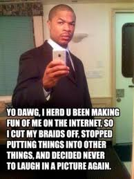Xzibit Birthday Meme - xzibit yo dawg know your meme
