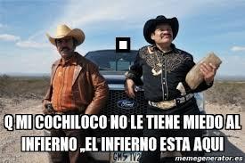 Memes De Cochiloco - meme personalizado q mi cochiloco no le tiene miedo al