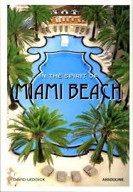 spirit halloween miami in the spirit of miami beach icons david leddick 9781614284536