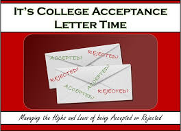 How Does College Acceptance Letter Look Like It S College Acceptance Letter Time Managing The Highs Lows Of