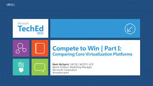 compete to win part i comparing core virtualization platforms