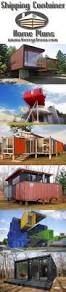 Shipping Container Home by 300 Best Build A Container Home Images On Pinterest Shipping