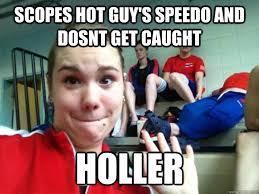 Speedo Meme - scopes hot guy s speedo and dosnt get caught holler holler quickmeme