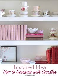 Inspired Idea How to Decorate with Candles Lauren Conrad