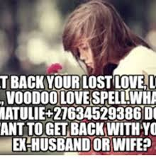 Lost Love Meme - t backyour lost love voodoolove spelliwha matulie 21634529386 do