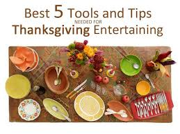 best 5 tools and tips needed for thanksgiving entertaining fn dish