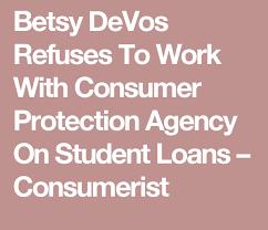 consumer financial protection bureau betsy devos not a fan of the consumer financial protection bureau