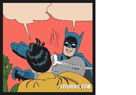 Meme Generator Batman Robin - procedure stfu hero meme generator batman slaps robin image