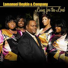 Download Rev Fc Barnes Albums Lamanuel Boykin U0026 Company Livin For The Lord Cd Baby Music Store