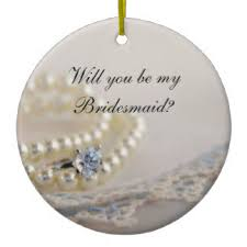 will you be my bridesmaid ornaments keepsake ornaments zazzle