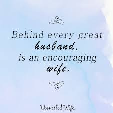 wedding quotes to husband every great husband is an encouraging
