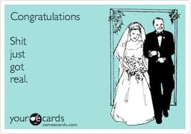 Funny Wedding Wishes Cards Funny Wedding Ecard Congratulations Just Got Real My