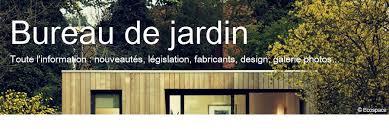 bureau de jardin design de jardin tout savoir sur les bureaux de jardin design éco