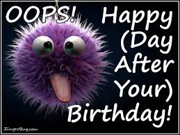 Day After Birthday Meme - late birthday glitter graphics comments gifs memes and greetings