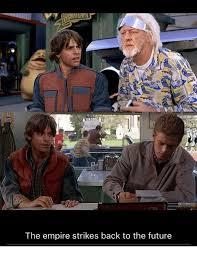 Back To The Future Meme - the empire strikes back to the future back to the future meme on me me
