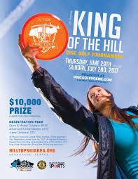 king of the hill 7th annual king of the hill 2017 hilltop ski area disc golf