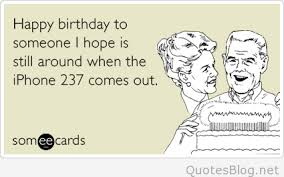 Some E Card Birthday Funny Birthday Quotes And Sayings 2015