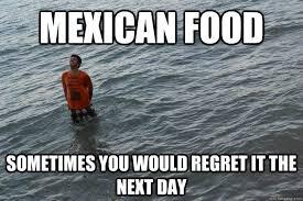 Mexican Food Memes - mexican food memes quickmeme